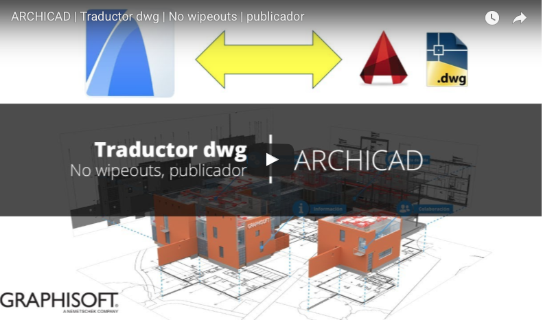 ARCHICAD – Traductor dwg, archivos sin wipeouts, por Graphisoft Archicad