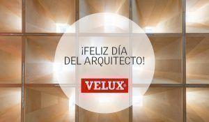 ¡Celebremos juntos el Día del Arquitecto!, por VELUX