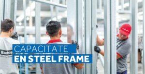 Capacitate en Steel Frame de julio