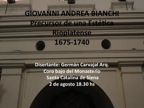"""Conferencia: """"Giovanni Andrea Bianchi Precursor de una estetica Rioplatense 1675-1740"""""""
