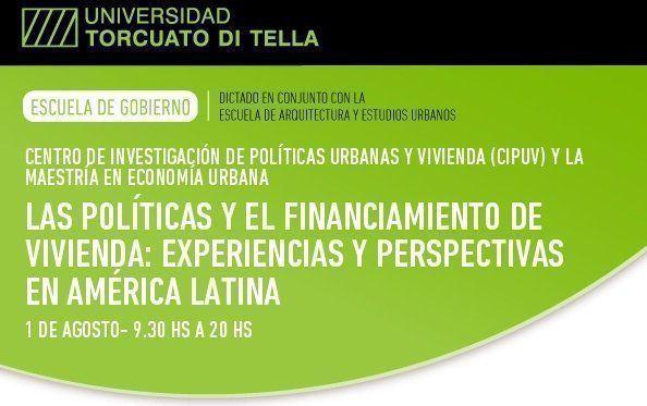 """Seminario: """"Las Políticas y el Financiamiento de Vivienda: Experiencias y Perspectivas en América Latina"""", en la UTDT"""