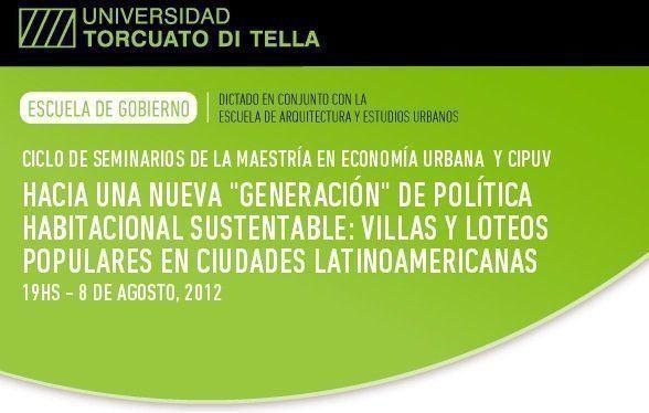 """Seminario: Hacia una nueva """"generación"""" de política habitacional sustentable, en la UTDT"""