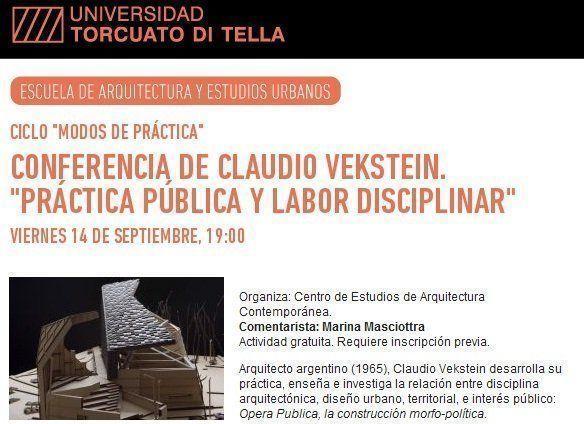 """Conferencia de Claudio Vekstein: """"Práctica pública y labor disciplinar"""", en la UTDT"""