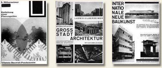 Ludwig Hilberseimer. Entfaltung einer Planungsidee. Berlin: Ullstein, 1963. / Grossstadt Architektur. Stuttgart: J. Hoffmann, [1978?], c1927. / Internationale Neue Baukunst. Stuttgart: J. Hoffmann, 1928.