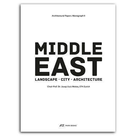 ARQA - Libro Middle East. Landscape – City – Architecture, por Josep Lluís Mateo