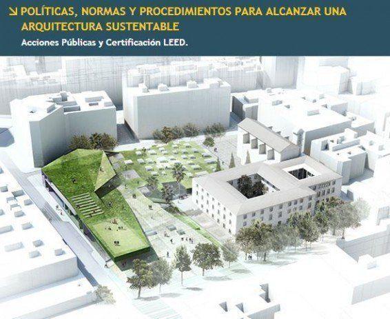 """ARQA - Conferencia """"Políticas, Normas y Procedimientos para alcanzar una Arquitectura Sustentable"""""""