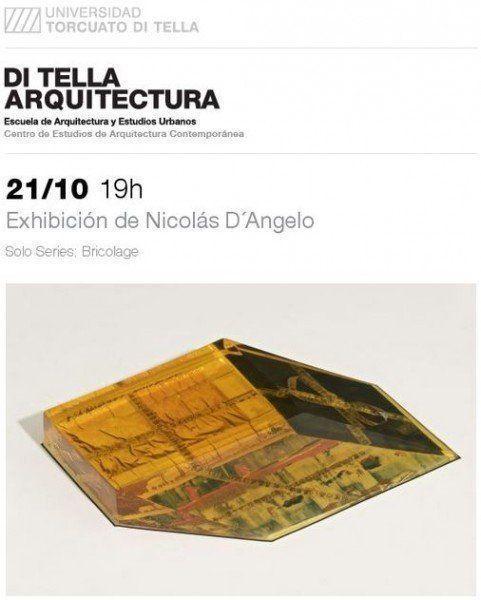 """ARQA - Exhibición: """"Solo Series: Bricolage"""" de Nicolás D´Angelo, en la UTDT"""