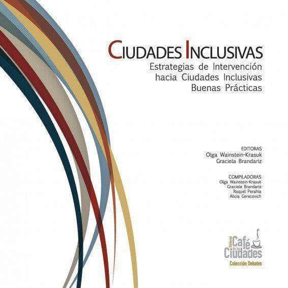 """ARQA - Presentación del libro: """"Ciudades Inclusivas – Estrategias de intervención hacia Ciudades Inclusivas. Buenas Prácticas"""""""