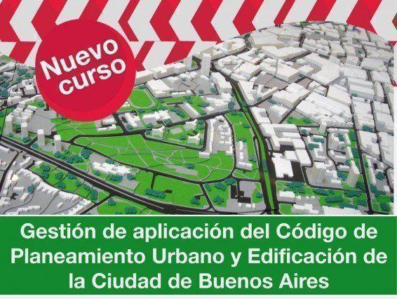 Curso: Gestión de Aplicación del Código de Planeamiento Urbano y Edificación en la Ciudad de Buenos Aires