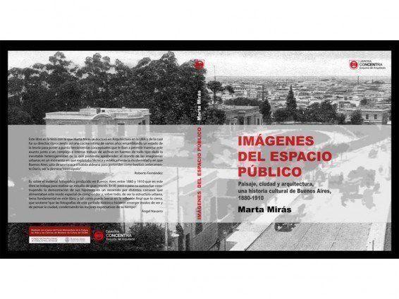 """ARQA - Presentación libro: """"Imágenes del espacio público: Paisaje, ciudad y arquitectura, una historia cultural de Buenos Aires, 1880-1910"""""""