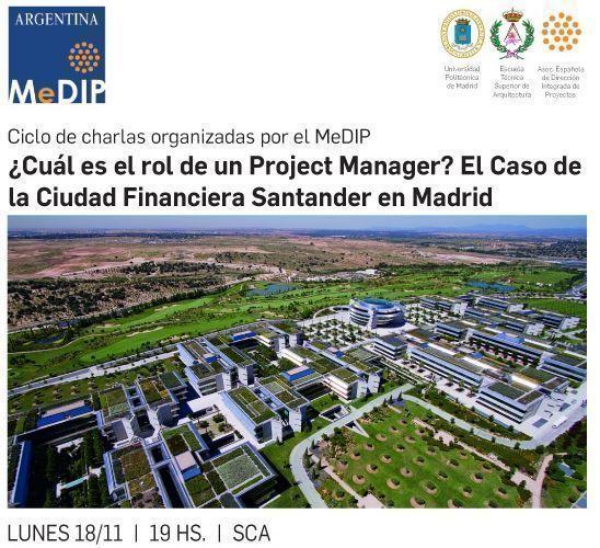 """Charla: """"¿Cuál es el rol de un Project Manager? El Caso de la Ciudad Financiera Santander en Madrid"""", en la SCA"""