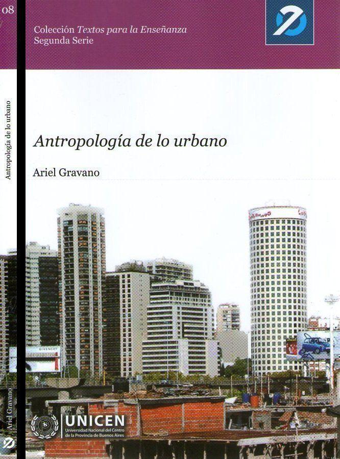 """ARQA - Libro: """"Antropología de lo urbano"""", por Ariel Gravano"""