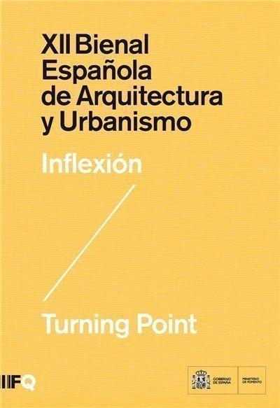 Nuevo Catálogo de la XII Bienal Española de Arquitectura y Urbanismo. Inflexión / Turning Point
