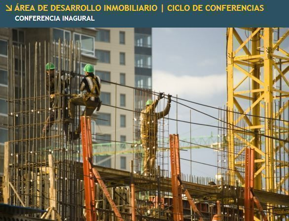 Área de desarrollo inmobiliario: Ciclo de Conferencias