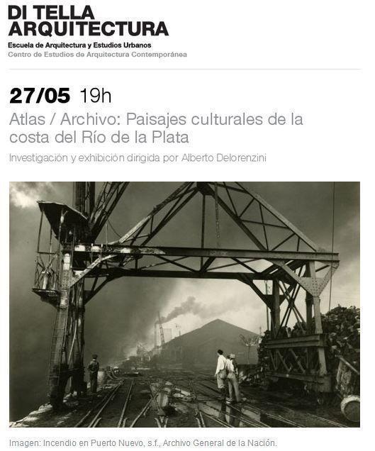 """Exposición: """"Atlas / Archivo: Paisajes culturales de la costa del Río de la Plata"""""""