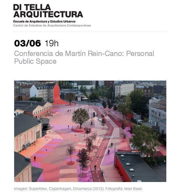 """Conferencia de Martín Rein-Cano: """"Personal Public Space"""", en la UTDT"""
