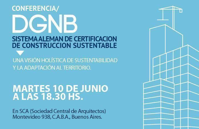 """Conferencia: """"DGNB- Sistema Aleman de Certificación de Construcción Sustentable"""""""