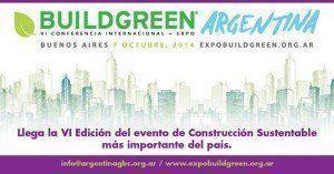 Buildgreen Argentina 2014 – El mundo de la construcción sustentable vuelve a encontrarse