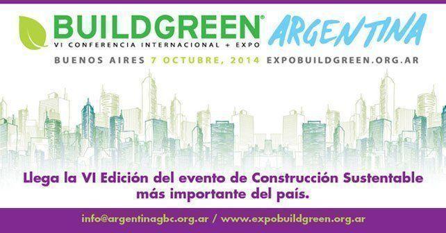 Buildgreen Argentina 2014 - El mundo de la construcción sustentable vuelve a encontrarse