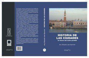 """Presentación del libro """"Historia de las ciudades: en busca del suelo perdido"""""""