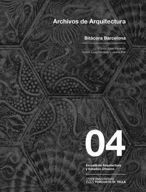"""Conversación entre Josep Ferrando y Anna Font y presentación del libro: """"Archivos de Arquitectura 04 Bitácora Barcelona"""""""