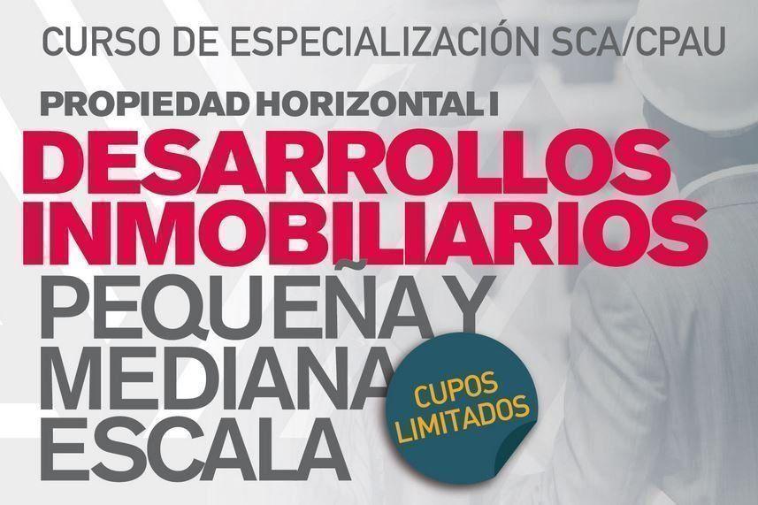 """Curso: """"Desarrollos Inmobiliarios de Pequeña y Mediana Escala"""", por la SCA"""