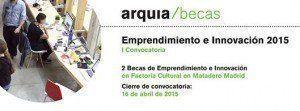 Becas Arquia en Emprendimiento e Innovación 2015, convocatoria