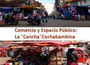 """Comercio y espacio público: La """"Cancha"""" Cochabambina"""