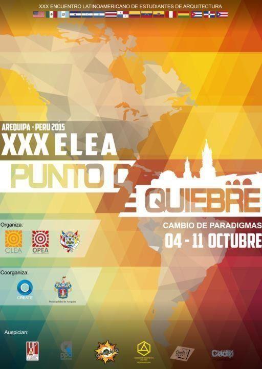 XXX ELEA Arequipa Perú 2015. Encuentro Latinoamericano de Estudiantes de Arquitectura