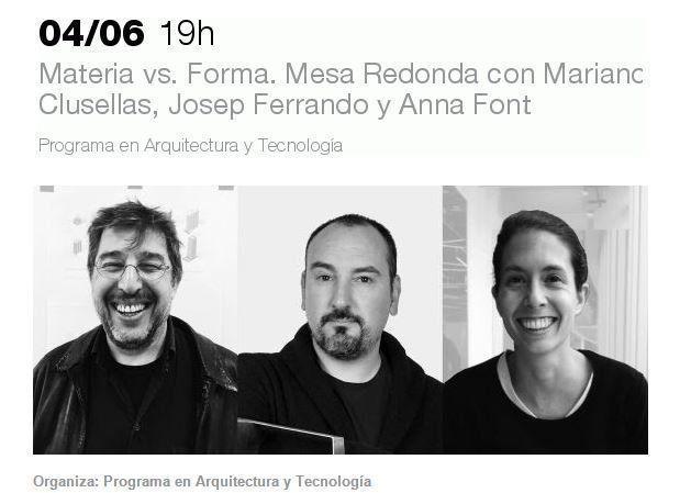 Materia vs. Forma. Mesa Redonda con Mariano Clusellas, Josep Ferrando y Anna Font