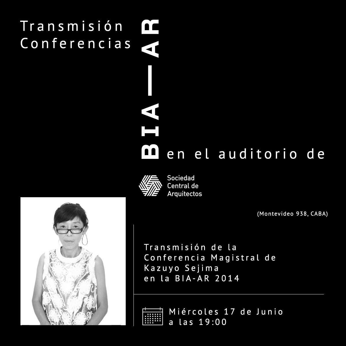 Transmisión de la Conferencia de Kazuyo Sejima BIA-AR 2014, en la SCA