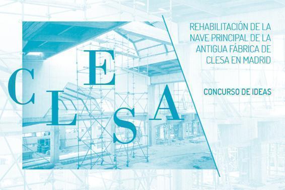 """Concurso: """"Rehabilitación de la nave principal de la Antigua Fábrica de CLESA, en Madrid"""""""