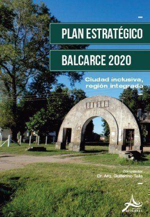 """Libro: """"Plan Estratégico BALCARCE 2020: Ciudad inclusiva, región integrada"""""""