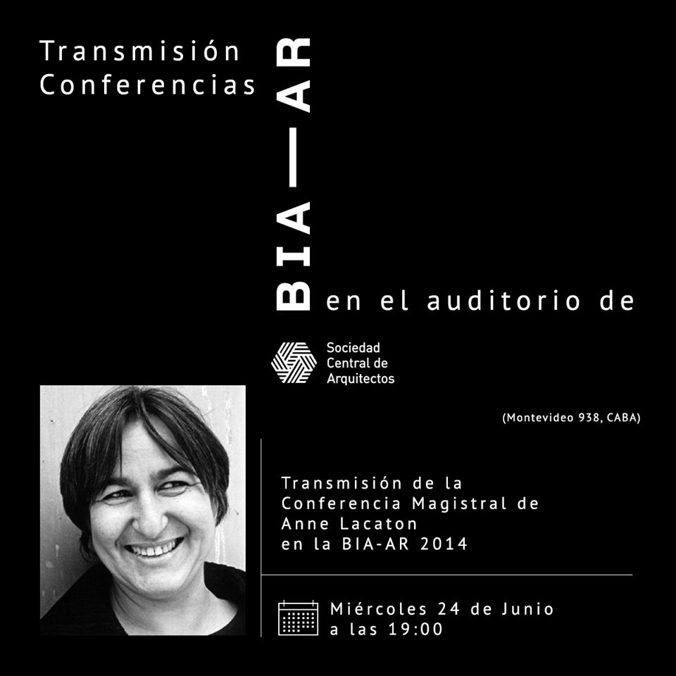 Transmisión de la Conferencia de Anne Lacaton BIA-AR 2014, en la SCA