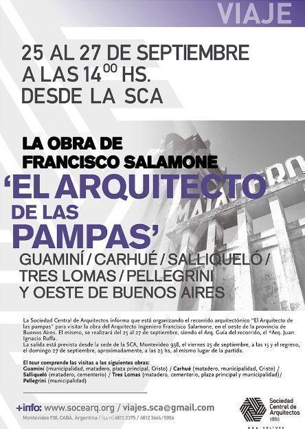 """Recorrido Arquitectónico """"El Arquitecto de las pampas"""", por la SCA"""