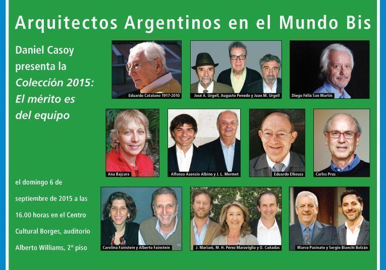 Arquitectos Argentinos en el Mundo Bis. Colección 2015: El mérito es del equipo