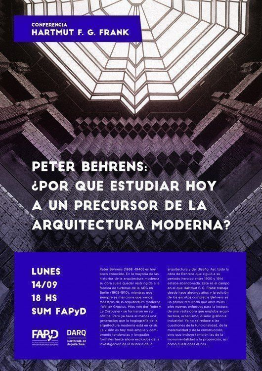 Conferencia Peter Behrens: ¿Por qué estudiar hoy a un precursor de la arquitectura moderna?