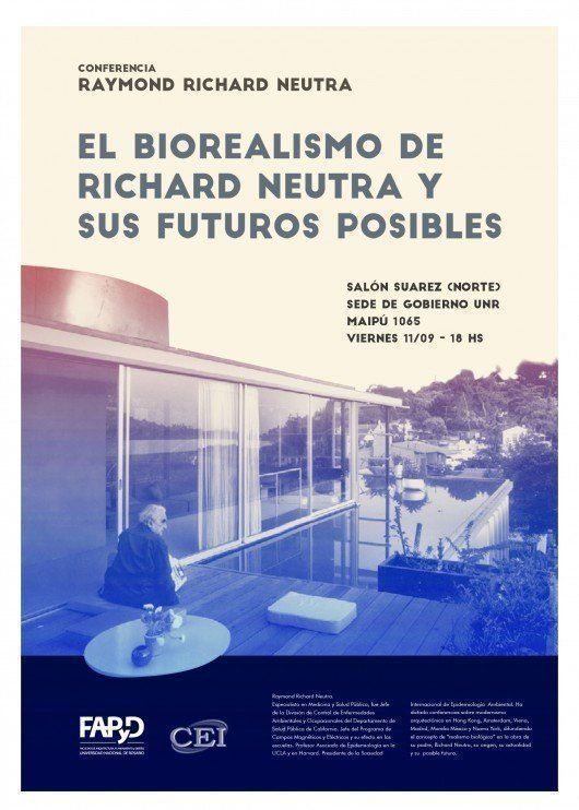 """Conferencia: """"El biorealismo de Richard Neutra y sus futuros posibles"""", en Rosario"""