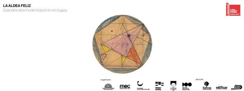 """Exposición: """"La Aldea Feliz: Episodios de la modernización en el Uruguay"""""""
