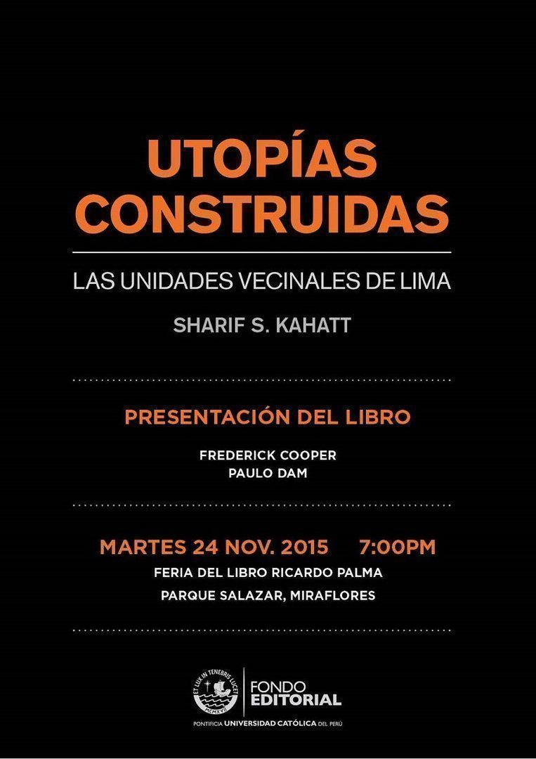 """Presentación del libro: """"Utopías construidas. Las unidades vecinales de Lima"""", de Sharif S. Kahatt"""