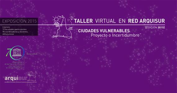 """Exposición: """"Ciudades vulnerables. Proyecto o incertidumbre"""""""