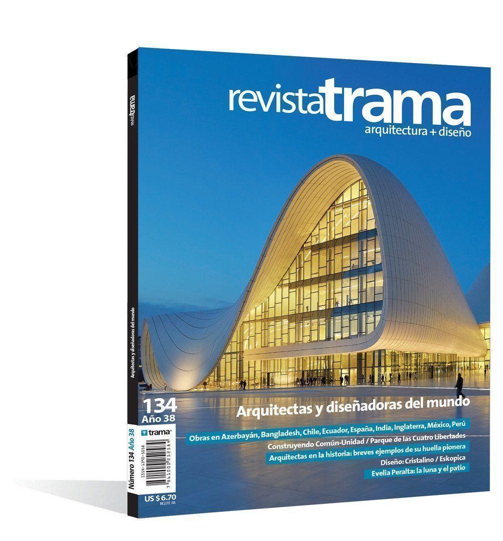 Revista Trama 133: Renovaciones Arquitectónicas