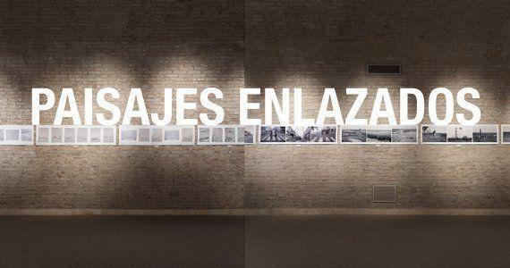 Exposición: Paisajes Enlazados