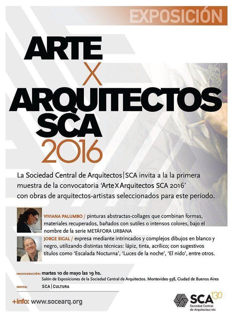 """""""Arte x Arquitectos en la SCA / 2016"""" – 1° muestra"""
