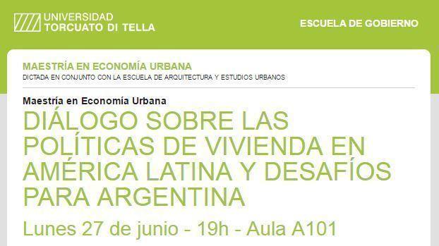 """Seminario: """"Diálogo sobre políticas de vivienda en América Latina"""", en la UTDT"""