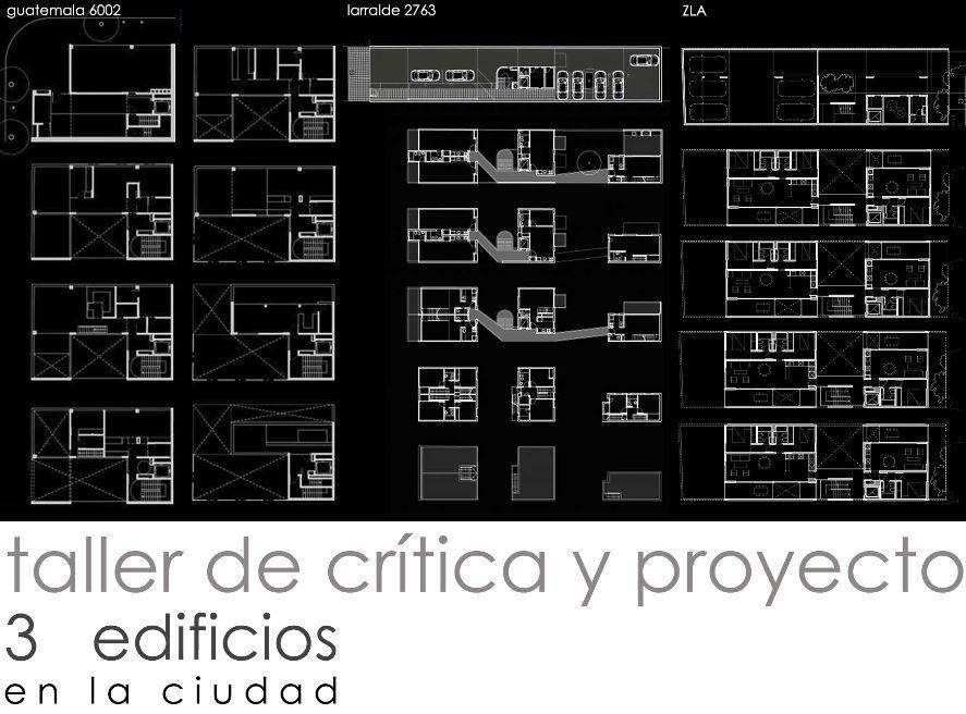 Taller de crítica y proyecto: 3 edificios en la ciudad