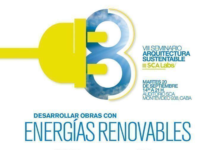 """VIII Seminario de Arquitectura Sustentable y III SCALabs """"Desarrollar obras con energías renovables"""""""