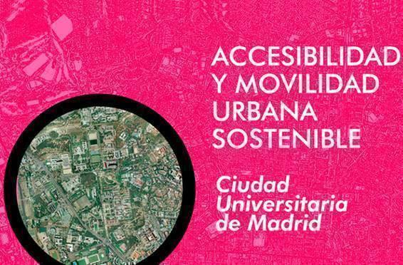 Concurso de ideas dirigido a estudiantes para la mejora de la accesibilidad y la movilidad urbana sostenible en la ciudad universitaria de Madrid