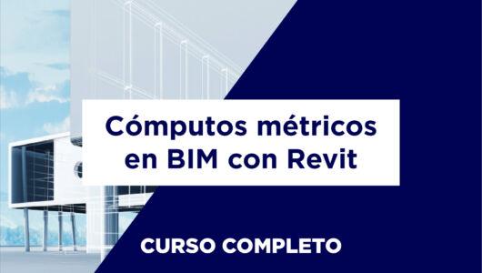 Especialízate en cómputos métricos en BIM con REVIT