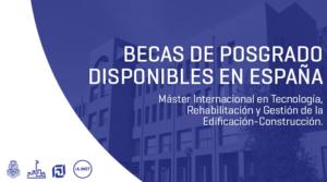 Becas para Máster Internacional UC-UIMP en Tecnología, Rehabilitación y Gestión de la Edificación-Construcción